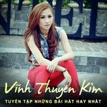 best songs colletion - vinh thuyen kim
