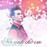 Nơi Anh Chờ Em (Single 2011)