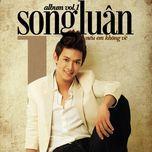 neu em khong ve (vol 1) - song luan