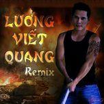 Lương Viết Quang Remix