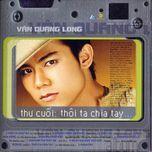 thu cuoi thoi ta chia tay (2003) - van quang long