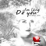 im lang de yeu (single) - phuong anh idol