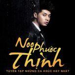 tuyen tap ca khuc hay nhat cua noo phuoc thinh (2011) - noo phuoc thinh