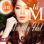 can lam (single 2012) - tra my idol