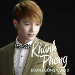 doan duong vang 2 (single) - khanh phong