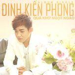 qua khu ngot ngao (single 2012) - dinh kien phong