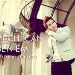 anh chi can ben em (mini album) - chu bin