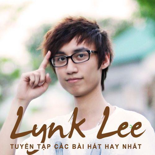 Tuyển Tập Ca Khúc Hay Của Lynk Lee