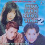 mua tren cuoc tinh 2 (1999) - v.a