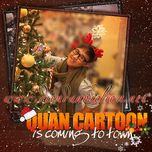 quan cartoon is coming to town (2010) - trung quan idol