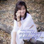 ngay thang mong dep (mini album) - hoang yen chibi