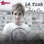 the gioi anh & em (2012) - le tinh