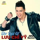 the best of luu chi vy (remix 2012) - luu chi vy