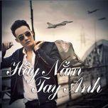 hay nam tay anh (single 2013) - thai nhat tan