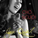 cho nguoi (2010) - ngoc quynh