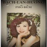 pho dem - bach lan huong