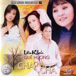 lien khuc que huong cha cha cha (cd 1) - v.a