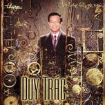 con tieng hat gui nguoi (thuy nga cd 043) - duy trac