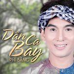 dan ca bay (live show 2013) - phi bang