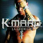 la good life - k-maro
