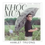 khoc mua (single) - hamlet truong