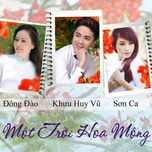 Một Trời Hoa Mộng - Khưu Huy Vũ, Đông Đào, Sơn Ca