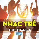 nhac tre hot thang 4 - v.a