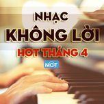 nhac khong loi hot thang 4 - v.a