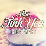 nhac tinh yeu hot thang 4 - v.a