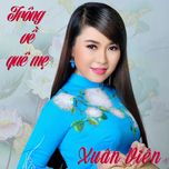trong ve que me (single) - xuan vien