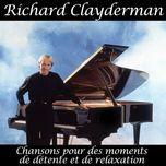 chansons pour des moments de detente et de relaxation - richard clayderman