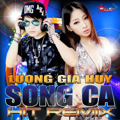 Tuyển Chọn Song Ca Hit Remix Lương Gia Huy