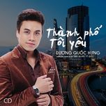 thanh pho toi yeu - duong quoc hung