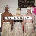 big girls cry (remixes ep) - sia