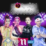 hoa am anh sang (the remix) (tap 11 - chung ket) - v.a