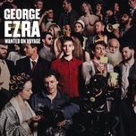wanted on voyage (deluxe version) - george ezra