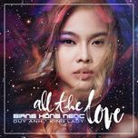 All The Love - Giang Hồng Ngọc, Duy Anh, DJ King Lady