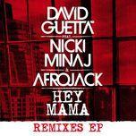 hey mama (remixes ep) - david guetta, nicki minaj, afrojack