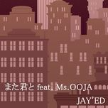 mata kimito (single) - jay'ed, ms.ooja