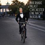 eine nacht in berlin (live version) - palast orchester, max raabe