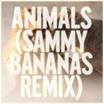 animals (sammy bananas remix) (single) - maroon 5