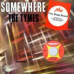 somewhere - the tymes