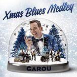 xmas blues medley (single) - garou