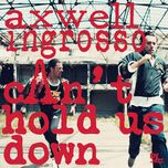 can't hold us down (single) - axwell & ingrosso