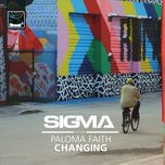 changing (single) - sigma, paloma faith