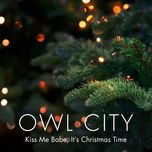 kiss me babe, it's christmas time (single) - owl city