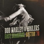 easy skanking in boston '78 - bob marley, the wailers