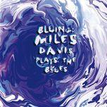 bluing: miles davis plays the blues - miles davis