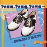 swing, swing, swing - the boston pops orchestra, john williams