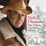 the classic christmas album - neil diamond